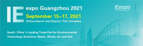 IE expo Guangzhou 2021: South China's Leading Trade Fair for Environmental Technology Solutions: Water, Waste, Air and Soil